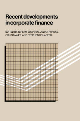 Recent Developments in Corporate Finance by Julian Franks