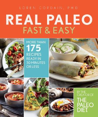 The Real Paleo Diet Fast & Easy by Loren Cordain