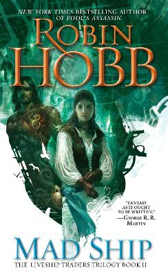 The Mad Ship: The Liveship Traders by Robin Hobb