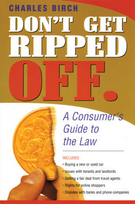 Buyer's Rights : a Consumer's Guide to the Law: A Consumer's Guide to the Law by Charles Birch
