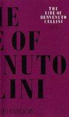 Life of Benvenuto Cellini book