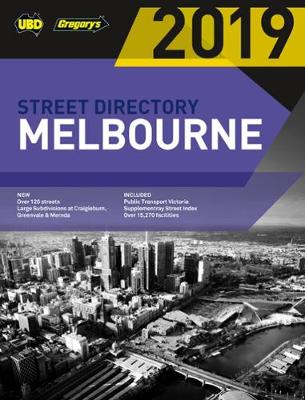 Melbourne Street Directory 2019 53rd ed: includes Geelong by UBD Gregory's