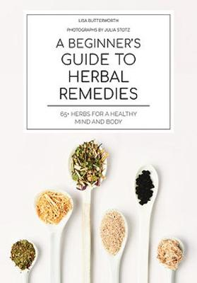 A Beginner's Guide to Herbal Remedies book