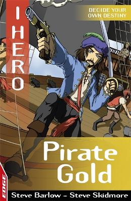 EDGE: I HERO: Pirate Gold by Sonia Leong