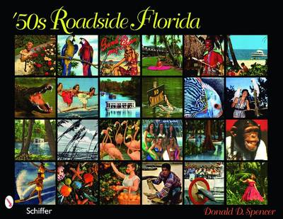 '50s Roadside Florida by Donald D. Spencer