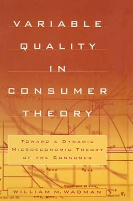 Variable Quality in Consumer Theory by W.M. Wadman