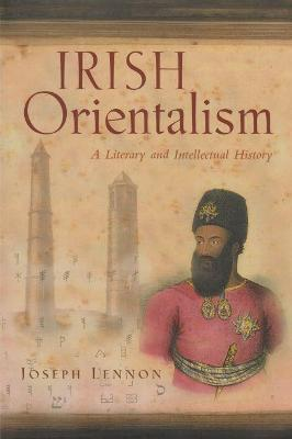 Irish Orientalism by Joseph Lennon
