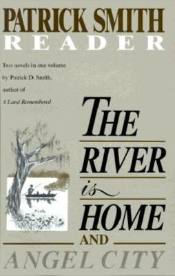 River Is Home and Angel City by Patrick D Smith