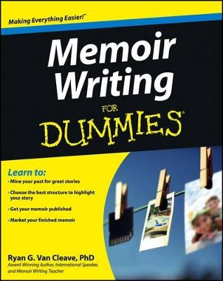 Memoir Writing for Dummies by Ryan G. Van Cleave