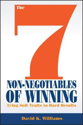The 7 Non-Negotiables of Winning by David K. Williams