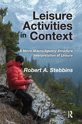Leisure Activities in Context by Robert A. Stebbins