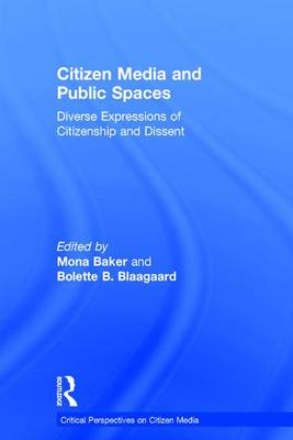 Citizen Media and Public Spaces by Mona Baker