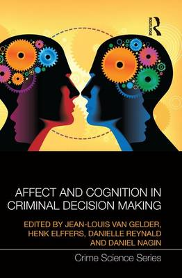 Affect and Cognition in Criminal Decision Making book