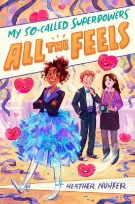 My So-Called Superpowers: All the Feels by Heather Nuhfer