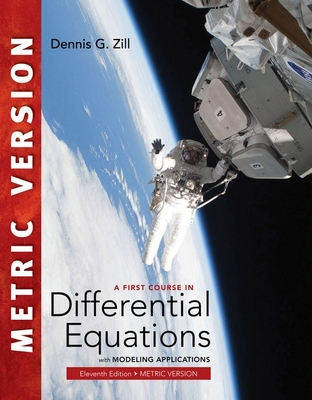 A First Course in Differential Equations with Modeling Applications, International Metric Edition by Dennis G. Zill
