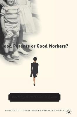 Good Parents or Good Workers? by Bruce Fuller