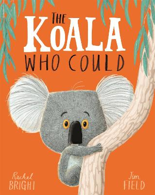 The Koala Who Could by Rachel Bright