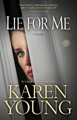 Lie for Me: A Novel by Karen Young