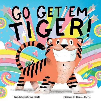 Go Get 'Em, Tiger! (A Hello!Lucky Book) by Hello!Lucky