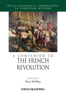Companion to the French Revolution by Peter McPhee