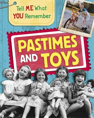Tell Me What You Remember: Pastimes and Toys by Sarah Ridley