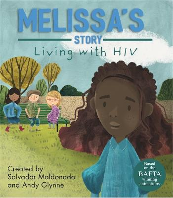 Living with Illness: Melissa's Story - Living with HIV by Andy Glynne