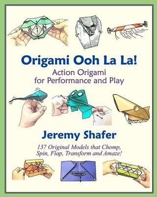 Origami Ooh La La! by Jeremy Shafer