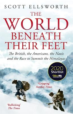The World Beneath Their Feet: The British, the Americans, the Nazis and the Race to Summit the Himalayas book