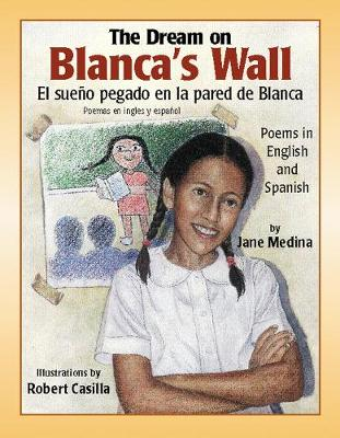 Dream on Blanca's Wall, The by Jane Medina