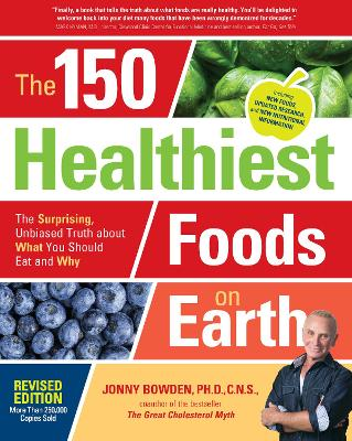 150 Healthiest Foods on Earth, Revised Edition by Jonny Bowden