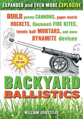 Backyard Ballistics 2nd edn. by William Gurstelle