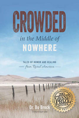 Crowded in the Middle of Nowhere by Bo Brock