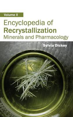 Encyclopedia of Recrystallization by Sylvia Dickey