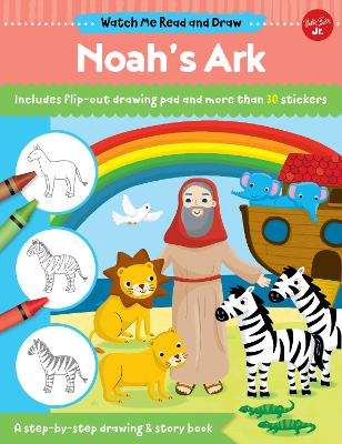 Watch Me Read and Draw: Noah's Ark: A step-by-step drawing & story book by Walter Foster Jr. Creative Team