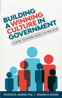 Building A Winning Culture In Government by Shawn D Moon