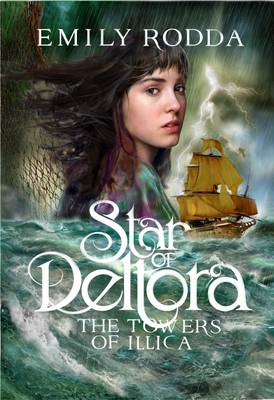 Star of Deltora #3: Towers of Illica by Charlotte Wood