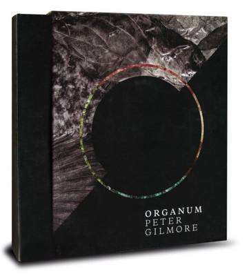 Organum by Peter Gilmore