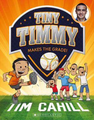 Tiny Timmy #2: Makes the Grade! by Tim Cahill