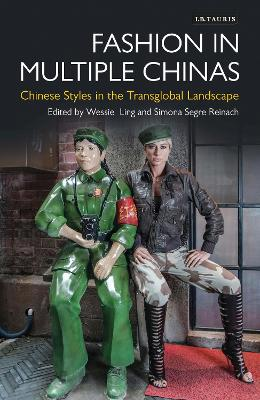 Fashion in Multiple Chinas by Wessie Ling