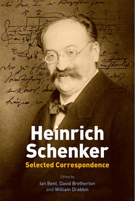 Heinrich Schenker: Selected Correspondence by Ian Bent
