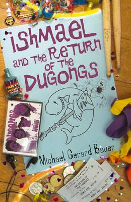 Ishmael and the Return of the Dugongs by Michael Gerard Bauer
