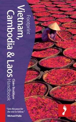 Vietnam, Cambodia & Laos Footprint Handbook by Claire Boobbyer