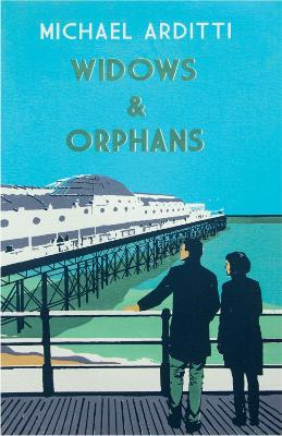 Widows and Orphans by Michael Arditti