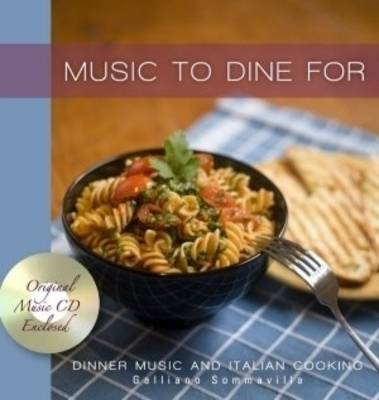 Music to Dine for by Galliano Sommavilla