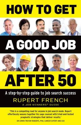 How to Get a Good Job After 50 by Rupert French