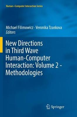 New Directions in Third Wave Human-Computer Interaction: Volume 2 - Methodologies by Michael Filimowicz