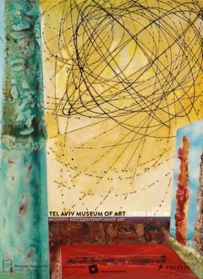 Tel Aviv Museum of Art Visits Berlin: Modern and Contemporary Art book