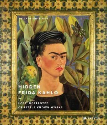 Hidden Frida Kahlo by Helga Prignitz-Poda