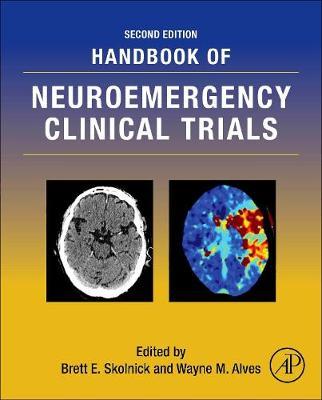 Handbook of Neuroemergency Clinical Trials by Brett E. Skolnick
