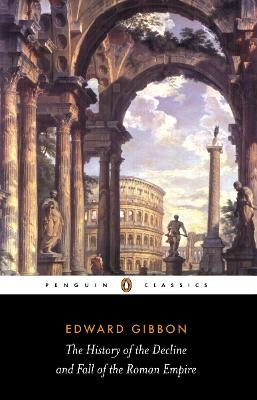 The History of the Decline and Fall of the Roman Empire by David Womersley